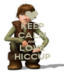 KEEP CALM AND LOVE HICCUP - Personalised Poster A1 size