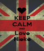 KEEP CALM AND Love Hieke - Personalised Poster A1 size