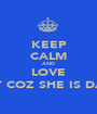 KEEP CALM AND LOVE HILARY COZ SHE IS DA BOSS - Personalised Poster A1 size