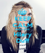 KEEP CALM AND LOVE Hilary Duff - Personalised Poster A1 size