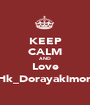 KEEP CALM AND Love Hk_Dorayakimon - Personalised Poster A1 size
