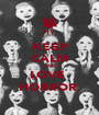 KEEP CALM AND LOVE  HORROR  - Personalised Poster A1 size