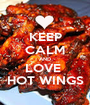 KEEP CALM AND LOVE  HOT WINGS - Personalised Poster A1 size