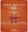 KEEP CALM AND LOVE HOUSE MARTELL - Personalised Poster A1 size