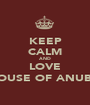 KEEP CALM AND LOVE HOUSE OF ANUBIS - Personalised Poster A1 size