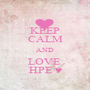 KEEP CALM AND LOVE  HPE ♥ - Personalised Poster A1 size
