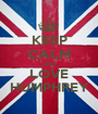 KEEP CALM AND LOVE HUMPHREY - Personalised Poster A1 size