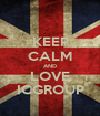 KEEP CALM AND LOVE ICGROUP - Personalised Poster A1 size