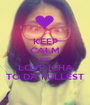 KEEP CALM AND LOVE ICHA TO DA FULLEST - Personalised Poster A1 size