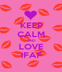 KEEP CALM AND LOVE IFAF - Personalised Poster A1 size
