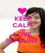 KEEP CALM AND LOVE IFY BLINK - Personalised Poster A1 size