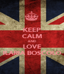 KEEP CALM AND LOVE ILARIA BOSCOLO - Personalised Poster A1 size
