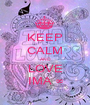 KEEP CALM AND LOVE IMA ∞ - Personalised Poster A1 size