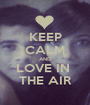 KEEP CALM AND LOVE IN  THE AIR - Personalised Poster A1 size