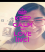 KEEP CALM AND LOVE İNCİ - Personalised Poster A1 size