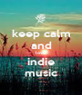 keep calm and love indie music - Personalised Poster A1 size