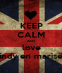 KEEP CALM AND love indy en marise - Personalised Poster A1 size