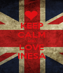 KEEP CALM AND LOVE INESA - Personalised Poster A1 size