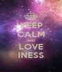 KEEP CALM AND LOVE INESS - Personalised Poster A1 size