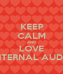 KEEP CALM AND LOVE INTERNAL AUDIT - Personalised Poster A1 size