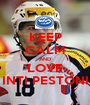 KEEP CALM AND LOVE INTI PESTONI - Personalised Poster A1 size
