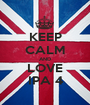 KEEP CALM AND LOVE IPA 4 - Personalised Poster A1 size