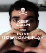 KEEP CALM AND LOVE ITOWNGAMEPLAY - Personalised Poster A1 size