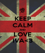 KEEP CALM AND LOVE IVA<3 - Personalised Poster A1 size