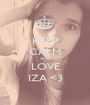 KEEP CALM AND LOVE IZA <3 - Personalised Poster A1 size