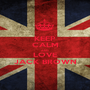 KEEP CALM AND LOVE JACK BROWN - Personalised Poster A1 size