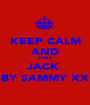 KEEP CALM AND LOVE JACK  BY SAMMY XX - Personalised Poster A1 size