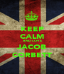 KEEP CALM AND LOVE JACOB CORBETT - Personalised Poster A1 size