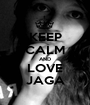 KEEP CALM AND LOVE JAGA - Personalised Poster A1 size
