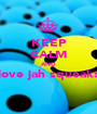KEEP CALM AND love jah squeaks  - Personalised Poster A1 size