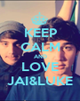 KEEP CALM AND LOVE JAI&LUKE - Personalised Poster A1 size