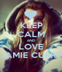 KEEP CALM AND LOVE JAMIE CURRY - Personalised Poster A1 size