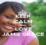 KEEP CALM AND LOVE JAMIE GRACE - Personalised Poster A1 size