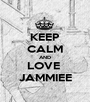 KEEP CALM AND LOVE  JAMMIEE - Personalised Poster A1 size