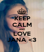 KEEP CALM AND LOVE JANA <3 - Personalised Poster A1 size