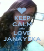 KEEP CALM AND LOVE JANAYEKA - Personalised Poster A1 size