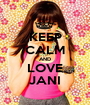KEEP CALM AND LOVE JANI - Personalised Poster A1 size