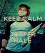 KEEP CALM AND LOVE JASPER HALE - Personalised Poster A1 size