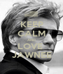 KEEP CALM AND LOVE  JAWNEE - Personalised Poster A1 size