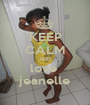 KEEP CALM AND love  jeanelle - Personalised Poster A1 size