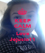 KEEP CALM AND Love Jejusia11 - Personalised Poster A1 size