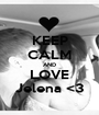 KEEP CALM AND LOVE Jelena <3 - Personalised Poster A1 size