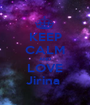 KEEP CALM AND LOVE Jirina  - Personalised Poster A1 size