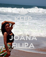 KEEP CALM AND LOVE JOANA FILIPA - Personalised Poster A1 size