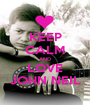 KEEP CALM AND LOVE JOHN NEIL - Personalised Poster A1 size