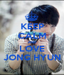KEEP CALM AND LOVE JONG HYUN - Personalised Poster A1 size